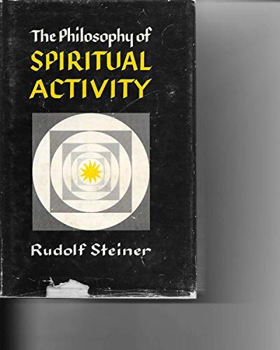 9780880101578: The Philosophy of Spiritual Activity: Basic Features of a Modern World View : Results of Soul Observation Arrived at by the Scientific Method