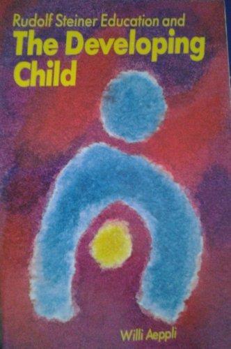 Rudolf Steiner Education and the Developing Child: Aeppli, Willi