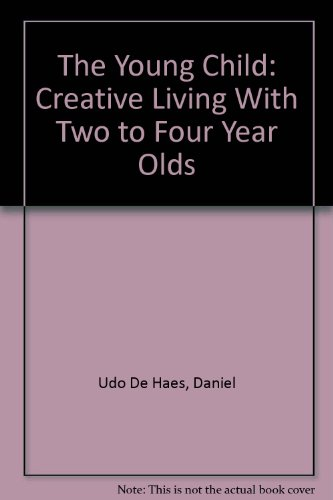 9780880101691: The Young Child: Creative Living With Two to Four Year Olds