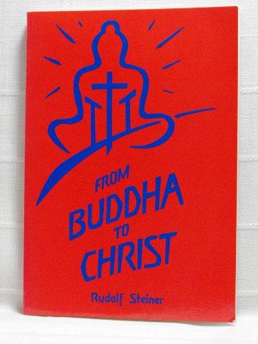 From Buddha to Christ: Steiner, Rudolf