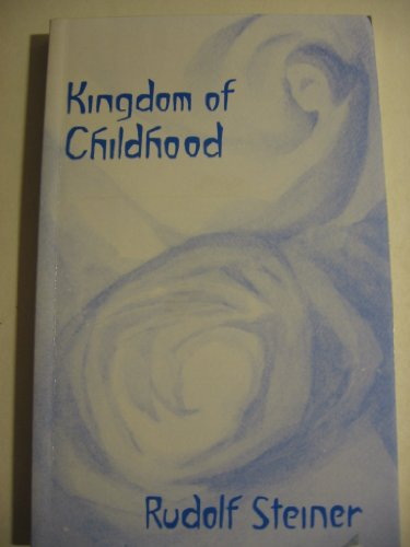 9780880102223: The Kingdom of Childhood by Rudolf Steiner; Helen Fox