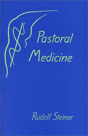9780880102537: Pastoral Medicine: The Collegial Working of Doctors and Priests : Eleven Lectures Delivered in Dornach in September of 1924 (English and German Edition)