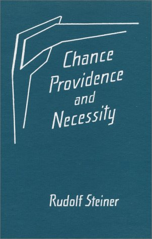 9780880102612: Chance, Providence, and Necessity: 8 lectures, Dornach, Aug. 23-Sept. 6, 1915 (CW 163)