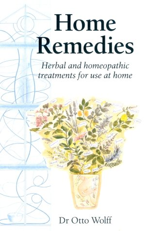 9780880103626: Home Remedies: Herbal and Homeopathic Treatments for Use at Home