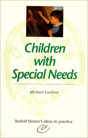 9780880103817: Children with Special Needs: Rudolf Steiner's Ideas in Practice