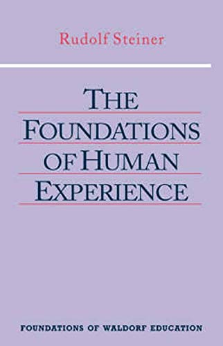 9780880103923: The Foundations of Human Experience (Foundations of Waldorf Education)
