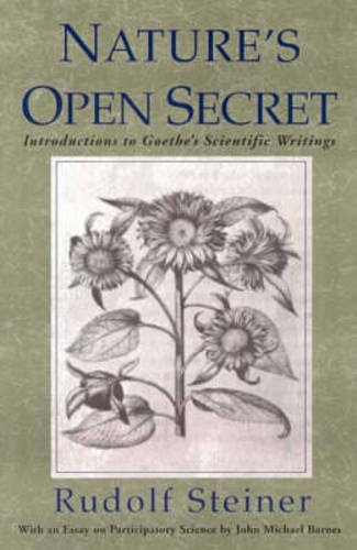 9780880103930: Nature's Open Secret : Introductions to Goethe's Scientific Writings (Classics in Anthroposophy)
