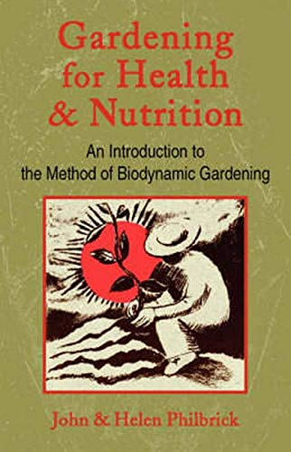 9780880104036: Gardening for Health and Nutrition: An Introduction to the Method of Biodynamic Gardening