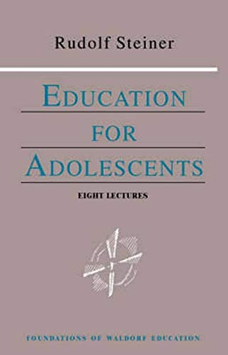 9780880104050: Education for Adolescents (Foundations of Waldorf Education)
