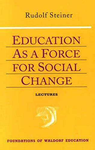 Education as a Force for Social Change (Paperback) - Rudolf Steiner
