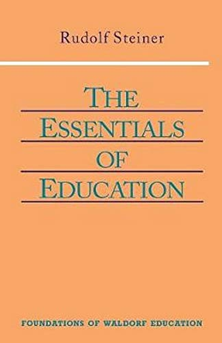 9780880104128: The Essentials of Education (Foundations of Waldorf Education)