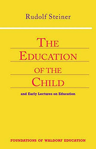 9780880104142: The Education of the Child: And Early Lectures on Education (Foundations of Waldorf Education)
