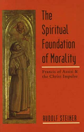 The Spiritual Foundations of Morality: Rudolf Steiner, Malcolm