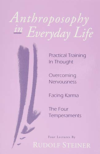 9780880104272: Anthroposophy in Everyday Life: Practical Training in Thought - Overcoming Nervousness - Facing Karma - The Four Temperaments