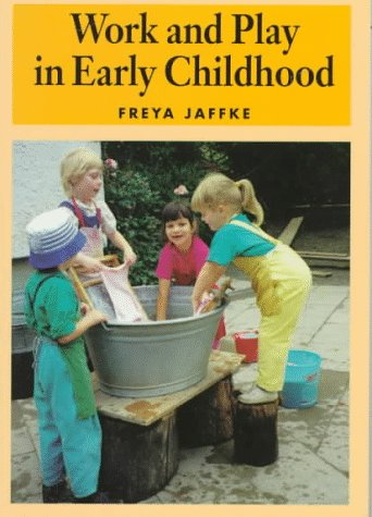 9780880104425: Work and Play in Early Childhood