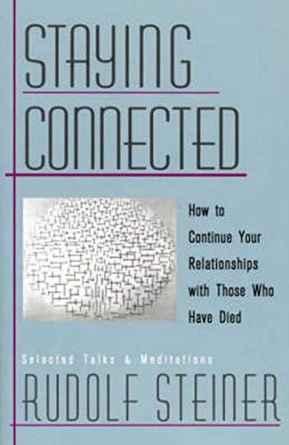 9780880104623: Staying Connected: How to Continue Your Relationships with Those Who Have Died