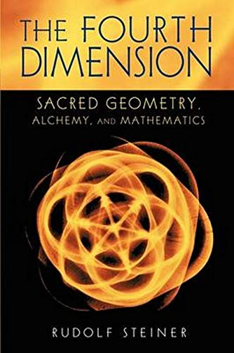 9780880104722: The Fourth Dimension: Sacred Geometry, Alchemy, and Mathematics