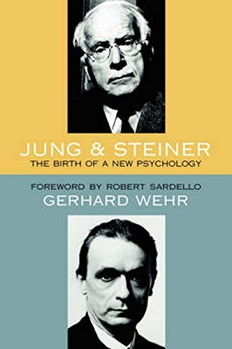 9780880104968: Jung and Steiner: The Birth of a New Psychology