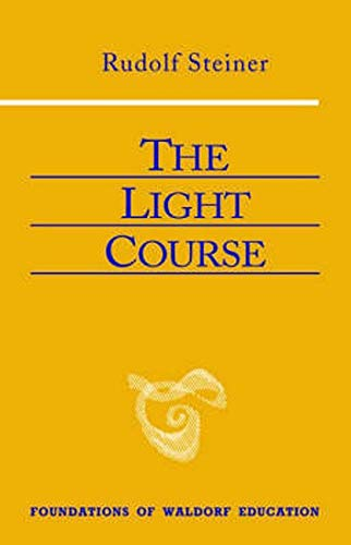 9780880104999: The Light Course: Toward the Development of a New Physics (Foundations of Waldorf Education)