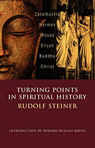 9780880105255: Turning Points in Spiritual History: Zarathustra, Hermes, Moses, Elijah, Buddha, Christ