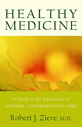 9780880105606: Healthy Medicine: A Guide to the Emergence of Sensible, Comprehensive Care