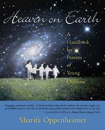 9780880105668: Heaven on Earth: A Handbook for Parents of Young Children