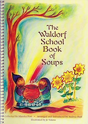 9780880105750: The Waldorf School Book of Soups