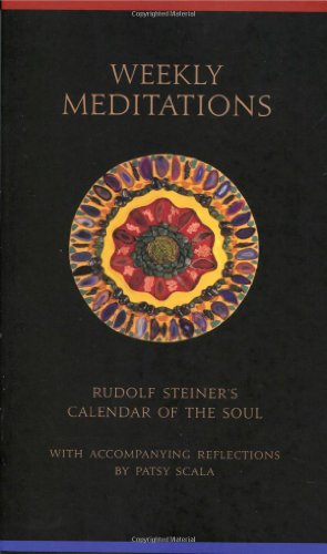 WEEKLY MEDITATIONS. Rudolf Steiner's 'Calendar of the: STEINER, Rudolf