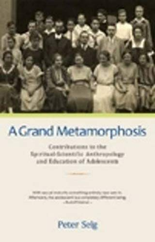 9780880105989: A Grand Metamorphosis: Contributions to the Spiritual-Scientific Anthropology and Education of Adolescents