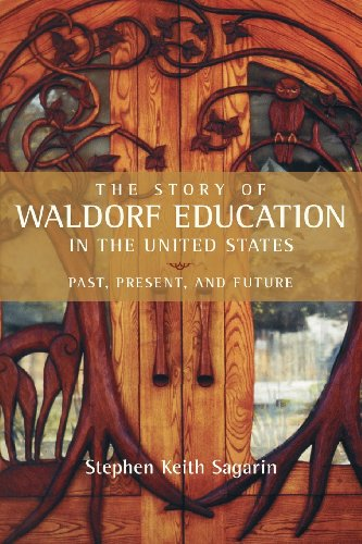 The Story of Waldorf Education in the United States: Sagarin, Steve; Sagarin, Stephen Keith