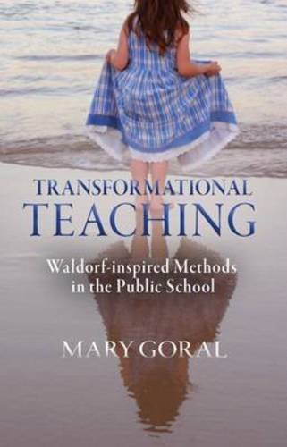 9780880107044: Transformational Teaching: Waldorf-Inspired Methods in the Public Schools