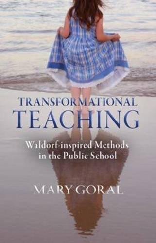 9780880107044: Transformational Teaching: Waldorf-Inspired Methods in the Public School
