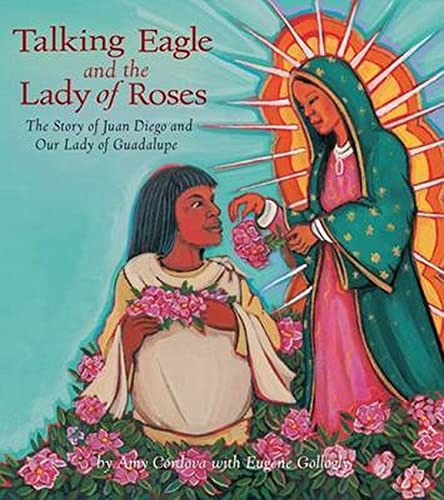 9780880107198: Talking Eagle and the Lady of Roses: The Story of Juan Diego and Our Lady of Guadalupe