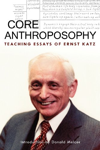 9780880107228: Core Anthroposophy: Teaching Essays of Ernst Katz