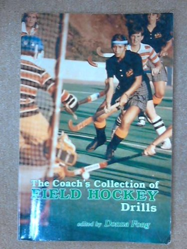 The Coaches Collection of Field Hockey Drills