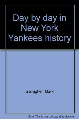 9780880111027: Day by day in New York Yankees history
