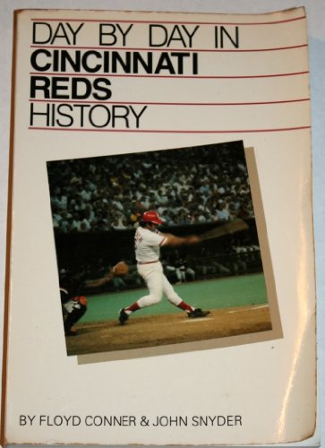 DAY BY DAY IN CINCINNATI REDS HISTORY