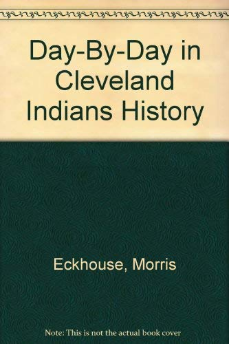 DAY BY DAY IN CLEVELAND INDIANS HISTORY