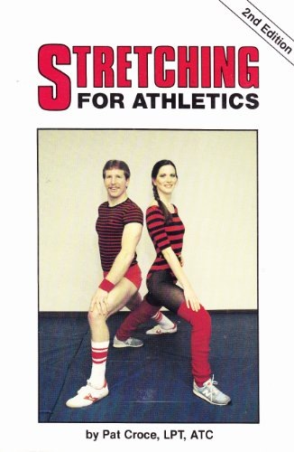 Stretching for Athletics (Stretching Athletics 2nd Ed PR*): Croce, Pat