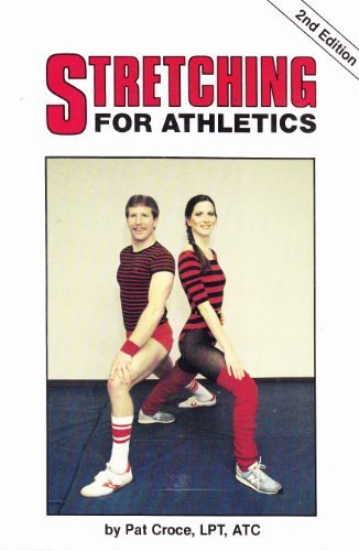 Stretching for Athletics (Stretching Athletics 2nd Ed PR*) (9780880111195) by Croce, Pat