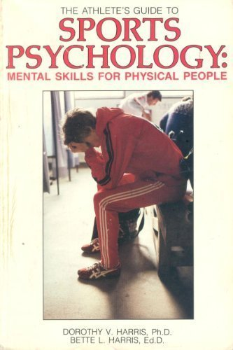 9780880112062: The Athlete's Guide to Sports Psychology: Mental Skills for Physical People (Mental Training Ppr)