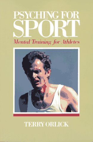 9780880112734: Psyching for Sport Mental Training for Athletes