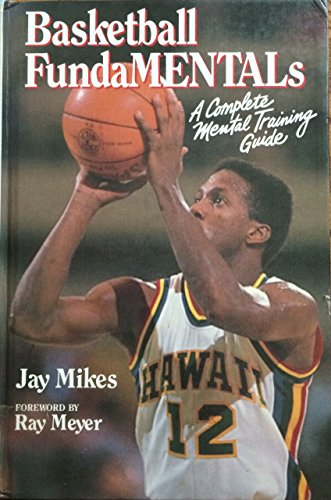 9780880112819: Basketball Fundamentals: A Complete Mental Training Guide