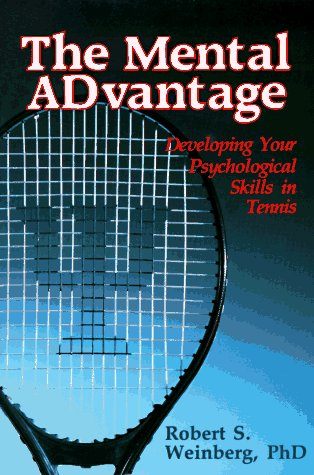 9780880112932: The Mental Advantage: Developing Your Psychological Skills in Tennis