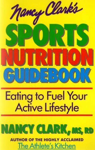 Nancy Clark's Sports Nutrition Guidebook: Clark, Nancy