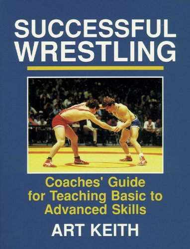 9780880113298: Successful Wrestling: Coaches' Gde for Teaching Basic to Adv Skls