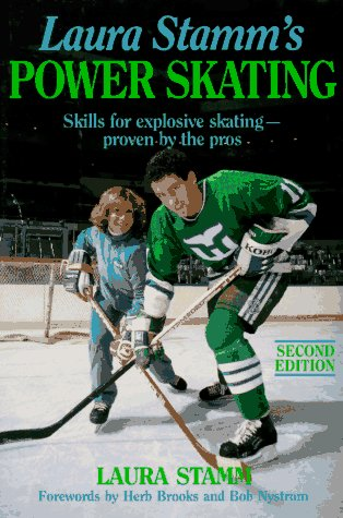 Power Skating: Skills for Explosive Skating--Proven By the Pros - 2nd Ed.
