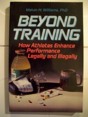 Beyond Training: How Athletes Enhance Performance Legally: Williams, Melvin H.
