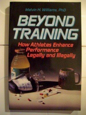 Beyond Training: How Athletes Enhance Performance Legally: Melvin H. Williams