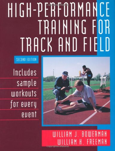 High-Performance Training for Track and Field: Bowerman, William J.; Freeman, William H.